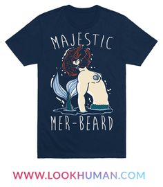 It's time to unleash your flawless, beautiful, bearded merman self! Show off your majestic, bearded nature with this magical, bearded merman shirt!