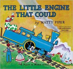 "The Little Engine That Could   by Watty Piper ""I think I can! I think I can!"" This well-loved classic tale of the Little Blue Engine who isn't afraid to try has and will continue to inspire and..."