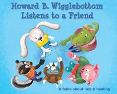 Howard B. Wigglebottom Listens to a Friend: A Fable About Loss and Healing - Howard finds out that the best way to help his grieving friend is to listen to her wishes. Educator and Counselor approved. Tips and lessons are included. Kids Coping Skills, Social Skills Lessons, Social Skills Activities, Teaching Social Skills, Teaching Kids, Social Emotional Development, Social Emotional Learning, Teaching Character, Character Education