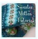 Sweater Mitten Tutorial! Includes pdf tutorial and patterns to make mittens from used sweaters.