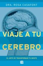 Viaje a tu cerebro, by Rosa Casafont. World Spanish rights: Ediciones B.