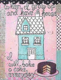 When I grow up... Art journal inspired print CAKE by Everyday is a Holiday
