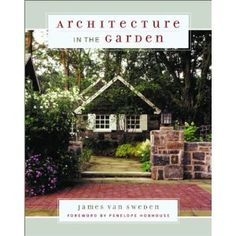 Architecture in the Garden, by James van Sweden - a very nice book on the structural side of garden making.