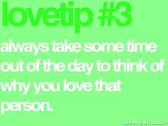 always take some time out of the day to think of why you love that person Funny Picture Quotes, Love Quotes, Funny Quotes, Inspirational Quotes, I Love You, My Love, Love Tips, Word Play, Love Words