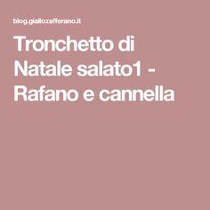 Tronchetto di Natale salato1 - Rafano e cannella
