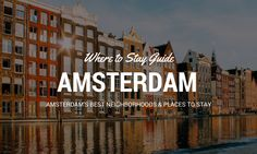 Where to Stay in Amsterdam, Netherlands: Advice from a local expat and travel blogger about the coolest neighbourhoods to stay in while in Amsterdam.