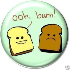 OOH ... BURN ! Pinback Button 1.25
