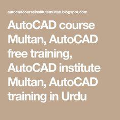 AutoCAD course Multan, AutoCAD free training, AutoCAD institute Multan,  AutoCAD training in Urdu