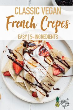 Classic French crepes, made vegan! Learn how to make this easy crepe recipe with just 5 simple ingredients, no special tools or pans required. These are perfect for any meal of the day and can be served sweet or savory!