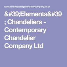 'Elements' Chandeliers - Contemporary Chandelier Company Ltd