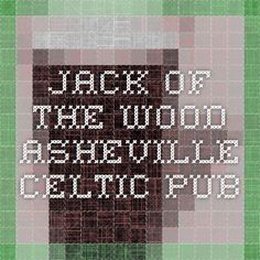 Jack of the Wood - Asheville Celtic Pub