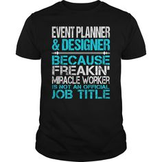 Awesome Tee For Event Planner and Designer T-Shirts, Hoodies. Get It Now ==►…