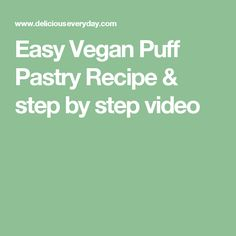 Easy Vegan Puff Pastry Recipe & step by step video