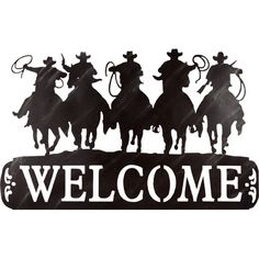 Cowboy Metal Welcome Sign-- for the yard gate. Without the cowboys just the welcome part I like the detail. Cowboy Birthday, Cowboy Party, Cowboy And Cowgirl, Cowboy Draw, Cowboy Theme, Western Theme, Western Art, Western Signs, Western Decor
