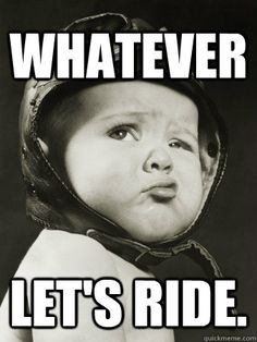 I am so ready to get my ride on :-) Biker Quotes, Motorcycle Quotes, Funny Motorcycle, Mtb, Virago 535, Dirtbikes, Biker Chick, Harley Davidson Motorcycles, Antique Motorcycles