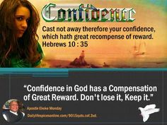 Keep your confidence in God.
