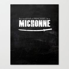 Michonne, In a world full of princesses, be a Michonne, Walking Dead, TWD Print, WD Print, Walking Dead Art, Michonne Print, Bad Ass Woman, by peppermintcreekprint. Explore more products on http://peppermintcreekprint.etsy.com