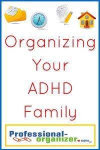 Organizing your ADHD family takes time and energy. When it is not natural, organizing is not the first thing anyone wants to do! Those in your family with ADHD find organizing painful, tedious and unending. However, there are some basic strategies to help you and your family get organized and stay organized.  Building …