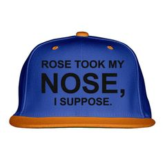 Rose Took My Nose I Suppose Embroidered Snapback Hat