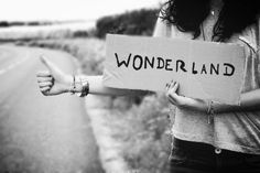 Take me away to Wonderland, to a place I can belong.