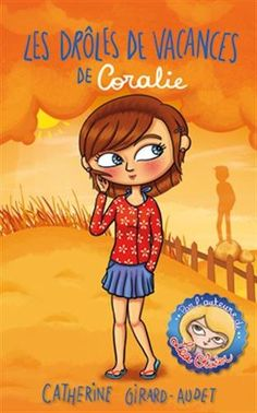 Buy Les drôles de vacances de Coralie by Catherine Girard Audet and Read this Book on Kobo's Free Apps. Discover Kobo's Vast Collection of Ebooks and Audiobooks Today - Over 4 Million Titles! Best Books To Read, Good Books, Romans, Free Apps, Audiobooks, Disney Characters, Fictional Characters, This Book, Ebooks