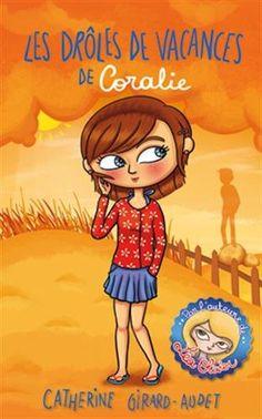 Amazon.fr - les droles de vacances de coralie - Catherine Girard-Audet, Madeline Feuillat, Paule Trudel Bellemare - Livres
