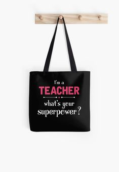 I Am A Teacher Whats Your Superpower? Tote Bag