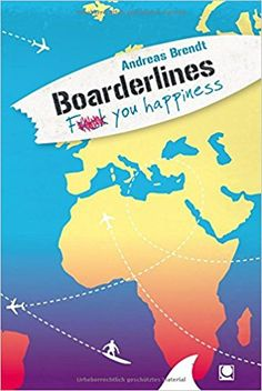 Buy Boarderlines - Fuck You Happiness by Andreas Brendt and Read this Book on Kobo's Free Apps. Discover Kobo's Vast Collection of Ebooks and Audiobooks Today - Over 4 Million Titles!