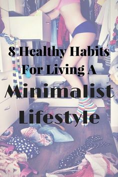 8 healthy habits for living a minimalist lifestyle. Minimalism.