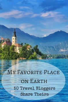 What is Your favorite place on earth? In this big, beautiful planet, it is hard to choose. Here are the most beloved spots across the globe from 50 well-travelled jetsetters.