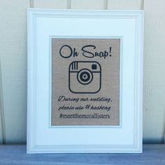 Check out this item in my Etsy shop https://www.etsy.com/listing/221323601/burlap-print-oh-snap-during-the-wedding