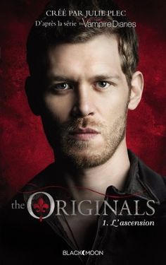 Couverture du livre : The Originals, Tome 1 : L'ascension