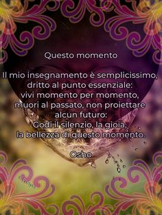 Questo momento This moment Osho Osho, Behavior, Affirmations, Buddha, Mindfulness, In This Moment, Mantra, Words, Chakra
