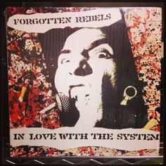 Forgotten Rebels - In Love With The System Anarcho Punk, Post Punk, Punk Rock, Cover Art, Album Covers, Music, Movie Posters, Musica, Musik
