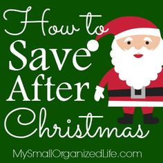 How to Save After Christmas | My Small Organized Life.com