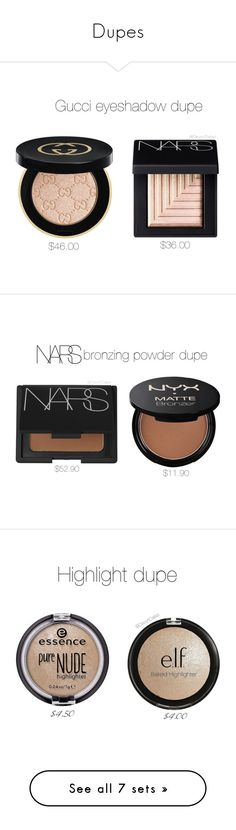"""""""Dupes"""" by devyndallas ❤ liked on Polyvore featuring beauty, NARS Cosmetics, Gucci, ULTA, Charlotte Russe, Sephora Collection, Forever 21, Giorgio Armani, NYX and Surratt"""