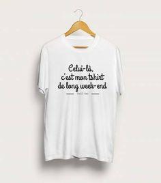 Tshirt personnalisé  long week-end