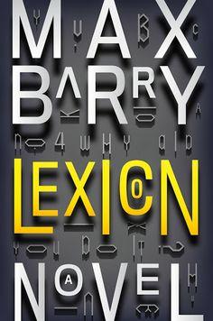 Lexicon - Max Barry (Ediciones B) Publicación: 22/01/2014