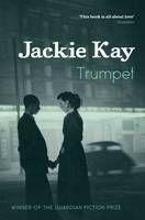 Trumpet (Book) by Jackie Kay (2011): Waterstones.com