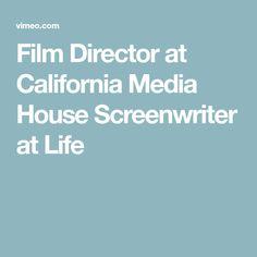 Film Director at California Media House  Screenwriter at Life