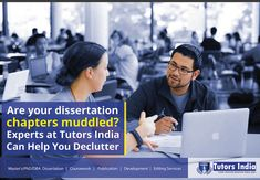 Are Your Dissertation Chapters Muddled? Experts at Tutors India Can Help You Declutter