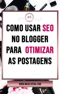 1fa3f3de8e8 Como usar SEO no blogger - Otimizando as postagens do blog