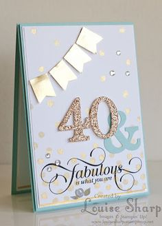 Stampin Up - Birthday card - Mojo Monday 324 - By Louise Sharp 50th Birthday Cards For Women, Handmade Birthday Cards, Happy Birthday Cards, Greeting Cards Handmade, Diy 40th Birthday Card, 50 Birthday, Fabulous Birthday, Cumpleaños Diy, Bday Cards