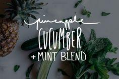 Pineapple, Cucumber & Mint Blend  |  Gather & Feast