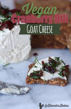 Vegan Cranberry Dill Goat Cheese via @BlenderBabes   Looking for the best vegan cheese recipe ever? This cranberry dill vegan goat cheese with crackers is a wonderful snack to serve while entertaining your friends and family throughout the year!