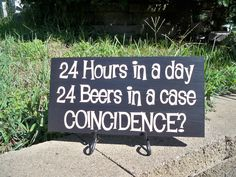 24 Hours in a day 24 Beers in a case Sign by SimplySaidSayings, $8.00