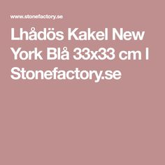 Lhådös Kakel New York Blå 33x33 cm l Stonefactory.se