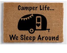 Personalized Camper Door mat, Customized we sleep around camper RV Front welcome Mat, RV Camper New Home Gift, camper life Coir Door Mat, Camper Hacks, Camper Trailers, Camper Ideas, Scamp Trailer, Travel Trailers, Tiny Camper, Camper Life, Rv Life, Camper Quotes