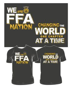 We Are FFA Nation, Changing The World One Chapter At A Time!  Show your pride with this shirt.  Order one online for just $19.95! Design FRL-1-BN