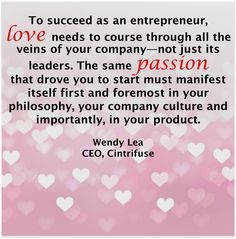 When it comes to business, what's love got to do with it? If you're an entrepreneur--everything. Advertising Quotes, Marketing And Advertising, What Is Love, Philosophy, Entrepreneur, Things To Come, Wisdom, Passion, Words
